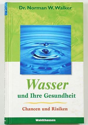 Wasser und Ihre Gesundheit - Dr. Walker